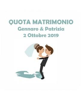 Quota € 200,00 Matrimonio Gennaro & Patrizia - 2 Ottobre 2019